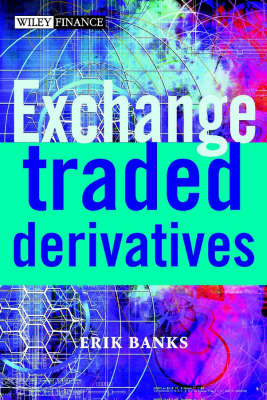 Exchange-Traded Derivatives - The Wiley Finance Series (Hardback)