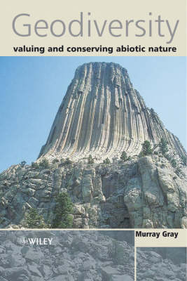 Geodiversity: Valuing and Conserving Abiotic Nature (Hardback)