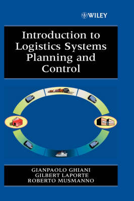 Introduction to Logistics Systems Planning and Control - Wiley Interscience Series in Systems & Optimization (Hardback)