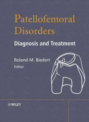 Patellofemoral Disorders: Diagnosis and Treatment (Hardback)