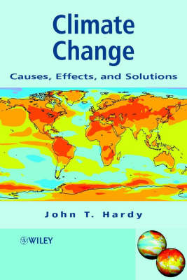 Climate Change: Causes, Effects, and Solutions (Hardback)