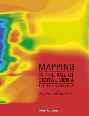 Mapping in the Age of Digital Media: The Yale Symposium (Paperback)