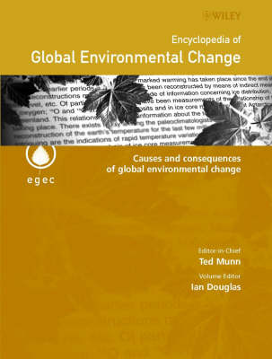 Encyclopedia of Global Environmental Change: Causes and Consequences of Global Environmental Change (Hardback)