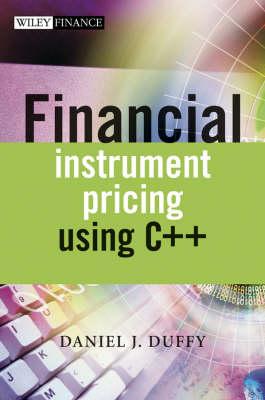 Financial Instrument Pricing Using C++ - Wiley Finance Series (Hardback)