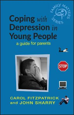 Coping with Depression in Young People: A Guide for Parents - Family Matters (Paperback)