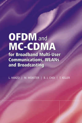 OFDM and MC-CDMA for Broadband Multi-User Communications, WLANs and Broadcasting (Hardback)