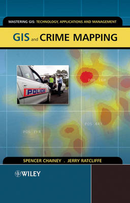 GIS and Crime Mapping - Mastering GIS: Technol, Applications & Mgmnt (Paperback)