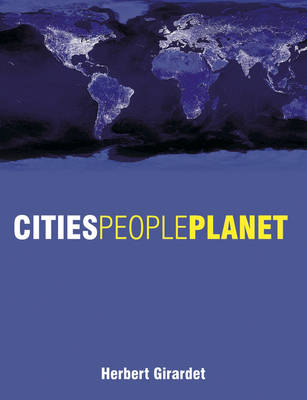 Cities People Planet: Liveable Cities for a Sustainable World (Hardback)