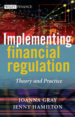 Implementing Financial Regulation: Theory and Practice - The Wiley Finance Series (Hardback)