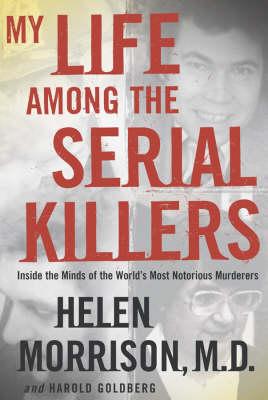 My Life Among the Serial Killers (Hardback)