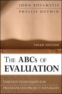 The ABCs of Evaluation: Timeless Techniques for Program and Project Managers (Paperback)