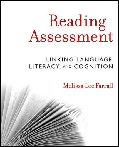 Reading Assessment: Linking Language, Literacy, and Cognition (Paperback)