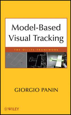 Model-based Visual Tracking: The OpenTL Framework (Hardback)