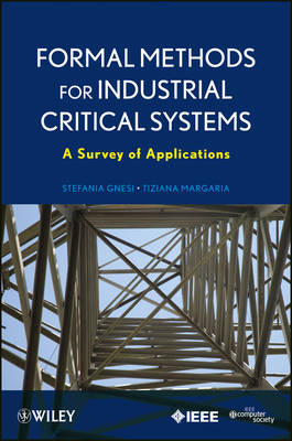 Formal Methods for Industrial Critical Systems: A Survey of Applications (Paperback)