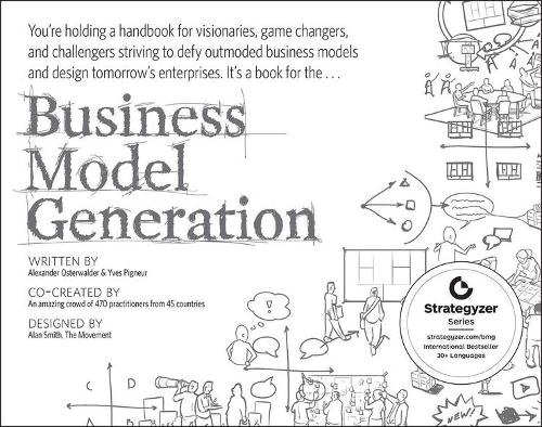 Business Model Generation: A Handbook for Visionaries, Game Changers, and Challengers - Strategyzer (Paperback)