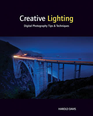 Creative Lighting: Digitial Photography Tips & Techniques (Paperback)