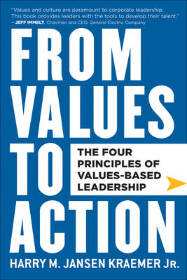 From Values to Action: The Four Principles of Values-Based Leadership (Hardback)