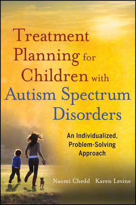 Treatment Planning for Children with Autism Spectrum Disorders: An Individualized, Problem-Solving Approach (Paperback)