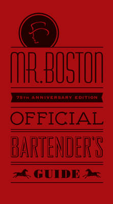 Mr. Boston Official Bartender's Guide: 75th Anniversary Edition (Hardback)