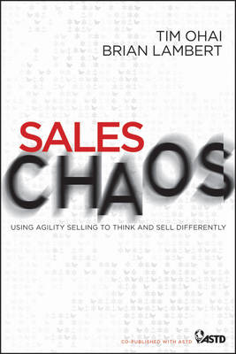 Sales Chaos: Using Agility Selling to Think and Sell Differently (Hardback)