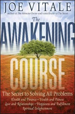 The Awakening Course: The Secret to Solving All Problems (Hardback)