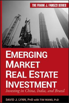 Emerging Market Real Estate Investment: Investing in China, India, and Brazil - Frank J. Fabozzi Series (Hardback)