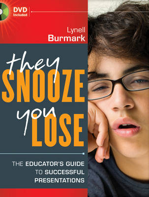 They Snooze, You Lose: The Educator's Guide to Successful Presentations (Paperback)