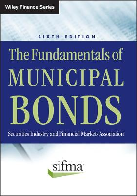 The Fundamentals of Municipal Bonds - Wiley Finance (Hardback)