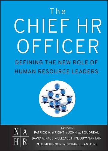 The Chief HR Officer: Defining the New Role of Human Resource Leaders (Hardback)