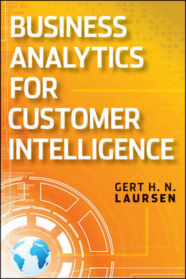 Business Analytics for Sales and Marketing Managers: How to Compete in the Information Age - Wiley and SAS Business Series (Hardback)