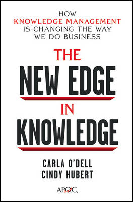 The New Edge in Knowledge: How Knowledge Management Is Changing the Way We Do Business (Hardback)