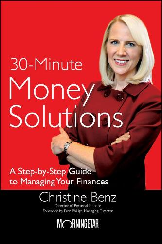 Morningstar's 30-Minute Money Solutions: A Step-by-Step Guide to Managing Your Finances (Paperback)