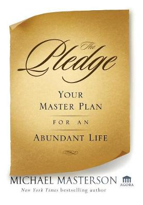The Pledge: Your Master Plan for an Abundant Life - Agora Series (Hardback)