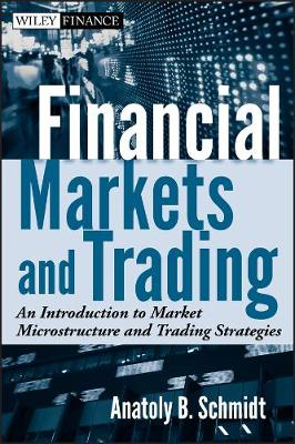 Financial Markets and Trading: An Introduction to Market Microstructure and Trading Strategies - Wiley Finance (Hardback)