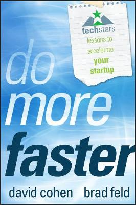 Do More Faster: TechStars Lessons to Accelerate Your Startup - Techstars (Hardback)