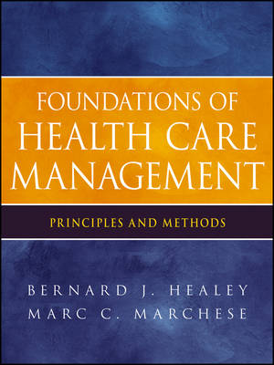 Foundations of Health Care Management: Principles and Methods (Paperback)