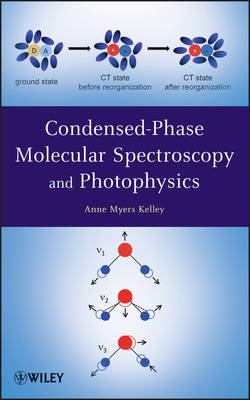 Condensed-Phase Molecular Spectroscopy and Photophysics (Hardback)