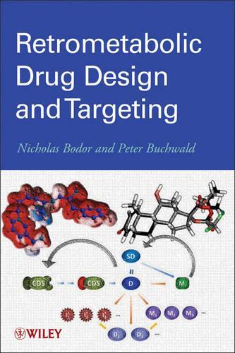 Retrometabolic Drug Design and Targeting (Hardback)