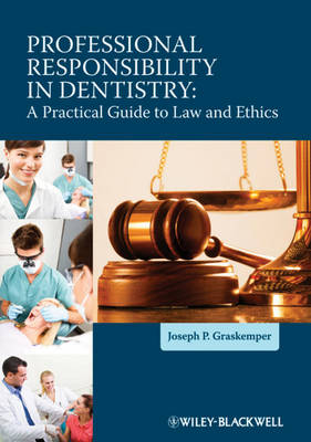 Professional Responsibility in Dentistry: A Practical Guide to Law and Ethics (Paperback)