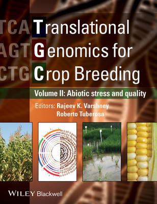 Translational Genomics for Crop Breeding: Translational Genomics for Crop Breeding Improvement for Abiotic Stress, Quality and Yield Improvement v. 2 (Hardback)