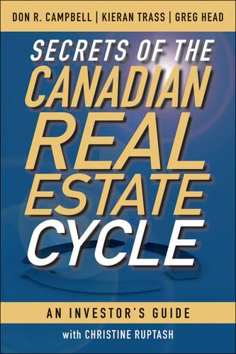 Secrets of the Canadian Real Estate Cycle: An Investor's Guide (Hardback)