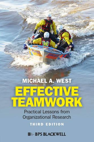 Effective Teamwork: Practical Lessons from Organizational Research (Paperback)