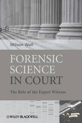 Forensic Science in Court: The Role of the Expert Witness (Paperback)