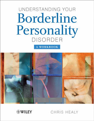 Understanding your Borderline Personality Disorder: A Workbook - The Wiley Series in Psychoeducation (Paperback)