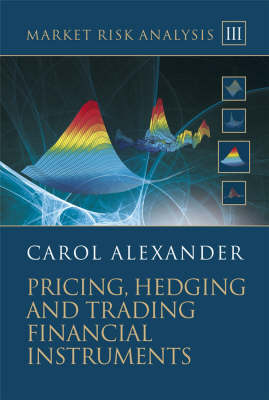 Market Risk Analysis: Pricing, Hedging and Trading Financial Instruments - Wiley Finance Series 3 (Hardback)