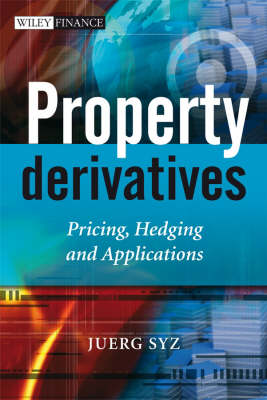 Property Derivatives - Pricing, Hedging and Applications - The Wiley Finance Series (Hardback)