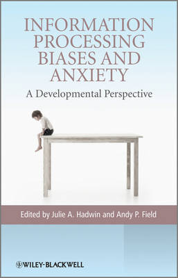 Information Processing Biases and Anxiety: A Developmental Perspective (Hardback)