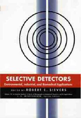 Selective Detectors: Environmental, Industrial and Biomedical Applications - Chemical Analysis (Hardback)