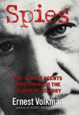 Spies: The Secret Agents Who Changed The Course Of History (Hardback)