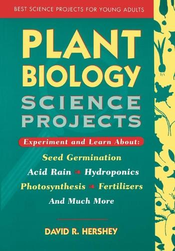 Plant Biology Science Projects - Best Science Projects for Young Adults (Paperback)